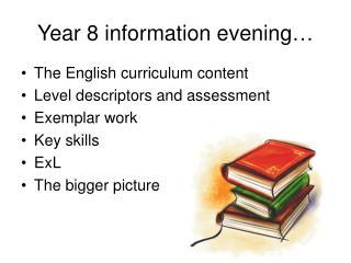 Year 8 information evening…