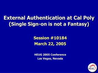 External Authentication at Cal Poly ( Single Sign-on is not a Fantasy)