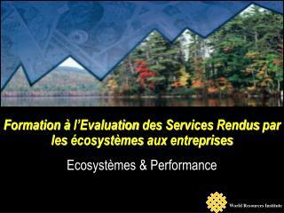 Formation �  l�Evaluation  des Services  Rendus  par les  �cosyst�mes  aux  entreprises