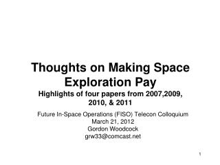 Thoughts on Making Space Exploration Pay Highlights of four papers from 2007,2009,  2010,  2011