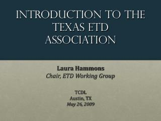 Introduction to the Texas etd Association