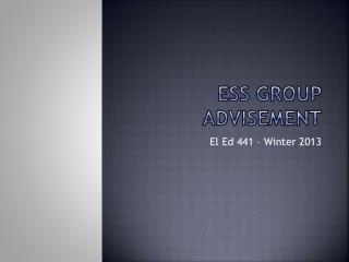 ESS Group Advisement