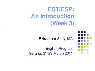 EST/ESP:  An Introduction (Week 3)