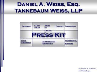 Daniel A. Weiss, Esq. Tannebaum Weiss, LLP