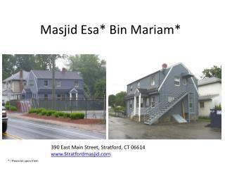 Masjid Esa * Bin  Mariam *