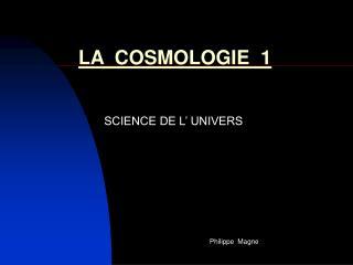 LA  COSMOLOGIE  1