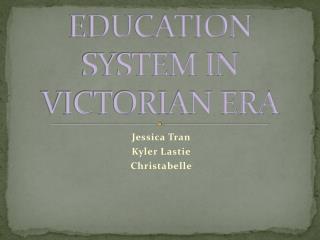 EDUCATION SYSTEM IN VICTORIAN ERA