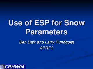 Use of ESP for Snow Parameters