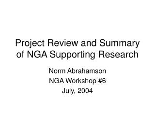 Project Review and Summary of NGA Supporting Research
