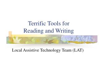 Terrific Tools for  Reading and Writing