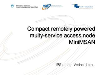 Compact remotely powered multy-service access node  MiniMSAN