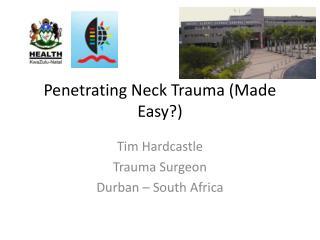 Penetrating Neck Trauma (Made Easy?)