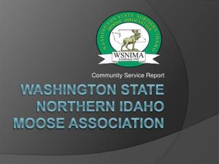 Washington State Northern Idaho Moose Association