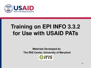 Training on EPI INFO 3.3.2  for Use with USAID PATs