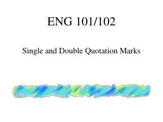 ENG 101/102