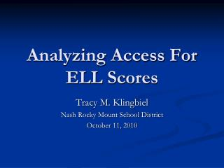 Analyzing Access For ELL Scores