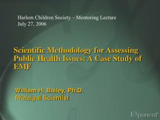 Scientific Methodology for Assessing Public Health Issues: A Case Study of EMF