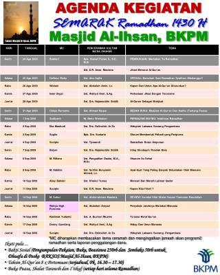AGENDA KEGIATAN SEMARAK Ramadhan 1430 H  Masjid Al-Ihsan, BKPM