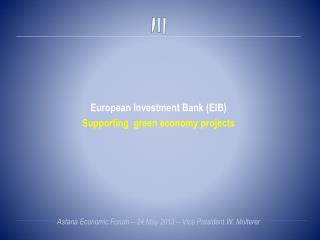 European Investment Bank (EIB)  Supporting  green economy projects