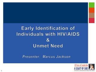 Early  Identification of Individuals with  HIV/AIDS & Unmet Need