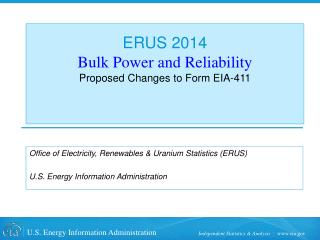 ERUS 2014 Bulk Power and Reliability  Proposed Changes to Form EIA-411