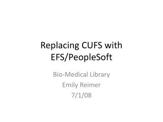 Replacing CUFS with EFS/PeopleSoft
