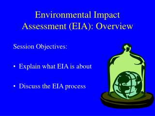 Environmental Impact Assessment (EIA): Overview
