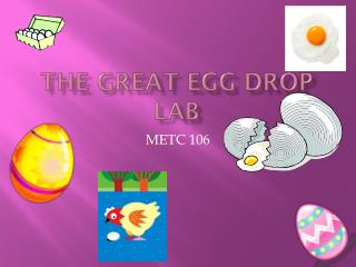 THE GREAT EGG DROP LAB