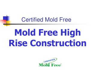 Certified Mold Free