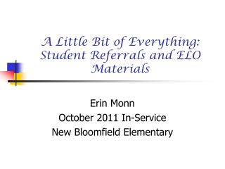 A Little Bit of Everything: Student Referrals and ELO Materials