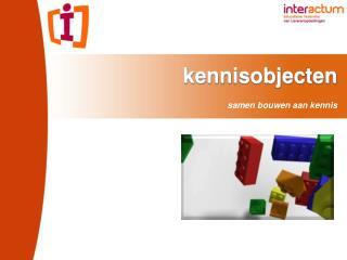 kennisobjecten samen bouwen aan kennis
