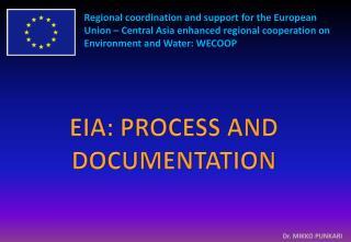 EIA: PROCESS AND DOCUMENTATION
