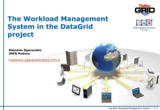 The Workload Management System in the DataGrid project