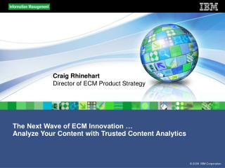 The Next Wave of ECM Innovation … Analyze Your Content with Trusted Content Analytics