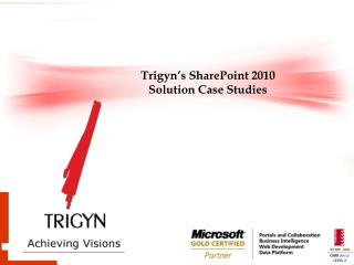 Trigyn�s SharePoint 2010  Solution Case Studies