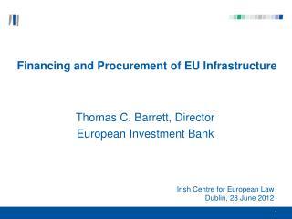 Irish Centre for European Law Dublin, 28 June 2012