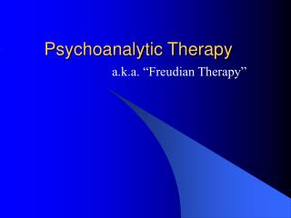 Psychoanalytic Therapy