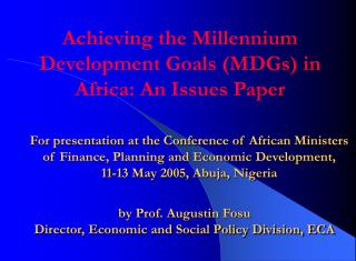Achieving the Millennium Development Goals (MDGs) in Africa: An Issues Paper