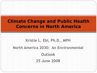 Climate Change and Public Health Concerns in North America