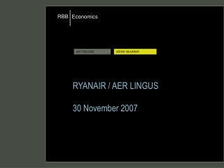 RYANAIR / AER LINGUS 30 November 2007
