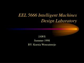 EEL 5666 Intelligent Machines Design Laboratory