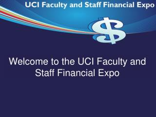 Welcome to the UCI Faculty and Staff Financial Expo