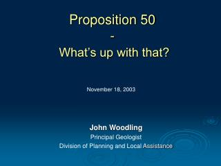 Proposition 50  - What's up with that?