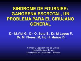 SINDROME DE FOURNIER: GANGRENA ESCROTAL, UN PROBLEMA PARA EL CIRUJANO GENERAL