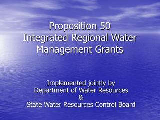 Proposition 50 Integrated Regional Water Management Grants
