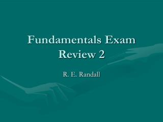 Fundamentals Exam Review 2