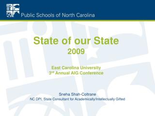 State of our State 2009 East Carolina University 3 rd  Annual AIG Conference