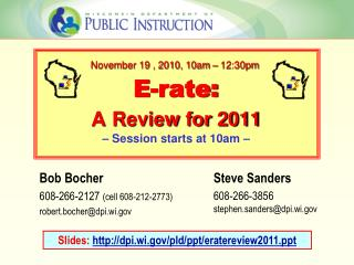 E-rate: A Review for 2011 � Session starts at 10am �