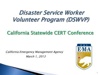 Disaster Service Worker Volunteer Program (DSWVP) California Statewide CERT Conference