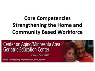 Core Competencies Strengthening the Home and Community Based Workforce